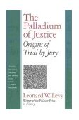 Palladium of Justice Origins of Trial by Jury 2000 9781566633130 Front Cover
