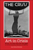 Art in Crisis W. E. B. du Bois and the Struggle for African American Identity and Memory 1st 2007 9780253218131 Front Cover
