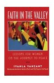 Faith in the Valley Lessons for Women on the Journey to Peace 1996 9780684801131 Front Cover