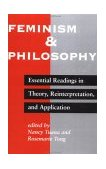 Feminism and Philosophy Essential Readings in Theory, Reinterpretation, and Application 1994 9780813322131 Front Cover
