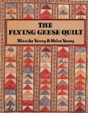 Flying Geese Quilt 2011 9780914881131 Front Cover