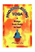 Phoenix Rising Yoga Therapy A Bridge from Body to Soul 1997 9781558745131 Front Cover