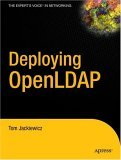 Deploying OpenLDAP 2004 9781590594131 Front Cover