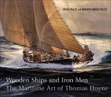 Wooden Ships and Iron Men The Maritime Art of Thomas Hoyne 2005 9781593720131 Front Cover