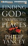 Finding God in Unexpected Places 2005 9781597371131 Front Cover