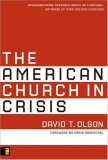 American Church in Crisis Groundbreaking Research Based on a National Database of over 200,000 Churches 1st 2008 9780310277132 Front Cover