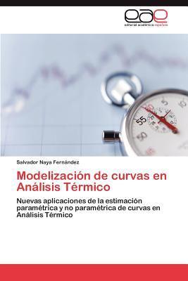Modelizaci�n de Curvas en an�lisis T�rmico 2011 9783846571132 Front Cover