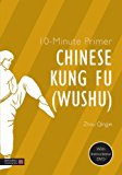 10-Minute Primer Chinese Kung Fu (Wushu) 2014 9781848192133 Front Cover