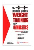 Ultimate Guide to Weight Training for Gymnastics 2003 9781932549133 Front Cover