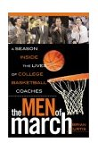 Men of March A Season Inside the Lives of College Basketball Coaches 2003 9780878333134 Front Cover