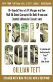 Fool's Gold The Inside Story of J. P. Morgan and How Wall St. Greed Corrupted Its Bold Dream and Created a Financial Catastrophe 2010 9781439100134 Front Cover