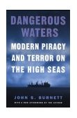 Dangerous Waters Modern Piracy and Terror on the High Seas 1st 2003 9780452284135 Front Cover
