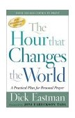 Hour That Changes the World A Practical Plan for Personal Prayer 25th 2002 9780800793135 Front Cover