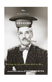 Essential Groucho Writings by, for, and about Groucho Marx 1st 2000 9780375702136 Front Cover