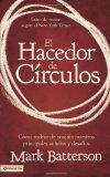 Hacedor de Circulos Como Rodear de Oracion Nuestros Principales Anhelos y Desafios 2012 9780829762136 Front Cover