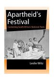 Apartheid's Festival Contesting South Africa's National Pasts 1st 2003 9780253216137 Front Cover