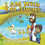 I Am with You Always 2013 9780989225137 Front Cover