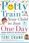 Potty Train Your Child in Just One Day Proven Secrets of the Potty Pro 1st 2006 9780743273138 Front Cover