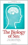 Biology of Sin Grace, Hope and Healing for Those Who Feel Trapped 1st 2010 9780830856138 Front Cover