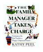 Family Manager Takes Charge Getting on the Fast Track to a Happy, Organized Home 1st 2003 9780399529139 Front Cover