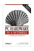 PC Hardware in a Nutshell 3rd 2003 9780596005139 Front Cover