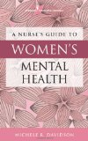 Nurse's Guide to Women's Mental Health 2012 9780826171139 Front Cover
