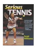 Serious Tennis 1st 1999 9780880119139 Front Cover