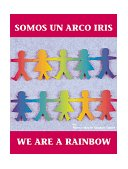 We Are a Rainbow (Bilingual) 1995 9780881068139 Front Cover