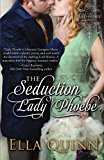 Seduction of Lady Phoebe 2013 9781601832139 Front Cover