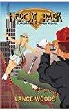 Heroic Park A SuperHuman Times Novel 2012 9780977385140 Front Cover