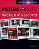 Picture Yourself Learning Mac OS X 10. 5 Leopard 2007 9781598635140 Front Cover