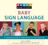 Baby Sign Language A Step-by-Step Guide to Communicating with Your Little One 1st 2009 9781599216140 Front Cover