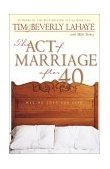 Act of Marriage after 40 Making Love for Life 2000 9780310231141 Front Cover