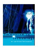 Immersed in Technology Art and Virtual Environments 1996 9780262133142 Front Cover