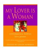My Lover Is a Woman Contemporary Lesbian Love Poems 1999 9780345421142 Front Cover