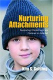 Nurturing Attachments Supporting Children Who Are Fostered or Adopted 2007 9781843106142 Front Cover