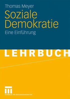 Soziale Demokratie: Eine Einführung 2009 9783531168142 Front Cover
