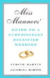 Miss Manners' Guide to a Surprisingly Dignified Wedding 2010 9780393069143 Front Cover