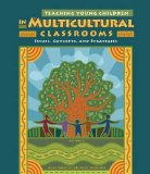 Teaching Young Children in Multicultural Classrooms Issues, Concepts, and Strategies 4th 2012 9781111837143 Front Cover
