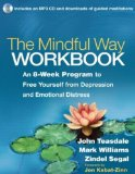 Mindful Way Workbook An 8-Week Program to Free Yourself from Depression and Emotional Distress