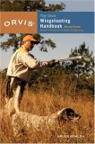 Orvis Wingshooting Handbook Proven Techniques for Better Shotgunning 2008 9781592285143 Front Cover