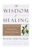 Wisdom of Healing A Natural Mind Body Program for Optimal Wellness 1998 9780609802144 Front Cover