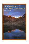 GPS Waypoints of Colorado's Fourteeners 2000 9780871089144 Front Cover