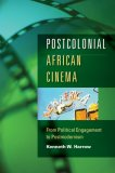 Postcolonial African Cinema From Political Engagement to Postmodernism 1st 2007 9780253219145 Front Cover
