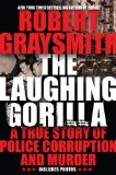 Laughing Gorilla A True Story of Police Corruption and Murder 2009 9780425230145 Front Cover