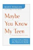 Maybe You Know My Teen A Parent's Guide to Helping Your Adolescent with Attention Deficit Hyperactivity Disorder 2001 9780767905145 Front Cover