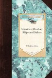 American Merchant Ships and Sailors 2009 9781429020145 Front Cover