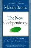 New Codependency Help and Guidance for Today's Generation 2009 9781439102145 Front Cover