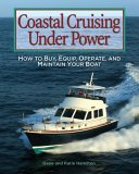 Coastal Cruising under Power How to Buy, Equip, Operate, and Maintain Your Boat 2006 9780071445146 Front Cover