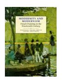 Modernity and Modernism French Painting in the Nineteenth Century 1993 9780300055146 Front Cover